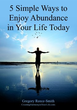 5 simple ways to enjoy abundance in your life today